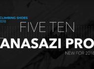 Five Ten Anasazi Pro – New Release in 2018