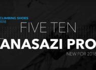 Five Ten Anasazi Pro – New Release in 2018