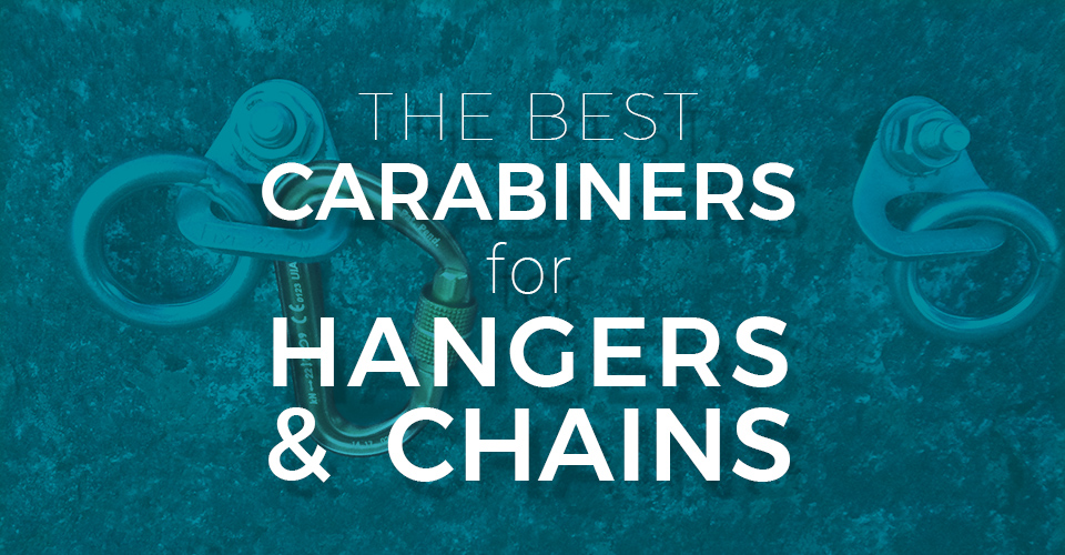 The Best Locking Carabiners for Anchors in Hangers and Chains