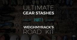 Ultimate Gear Stashes - Part 1 - WeighmyRack