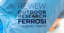 Outdoor Research Ferrosi Pants Review
