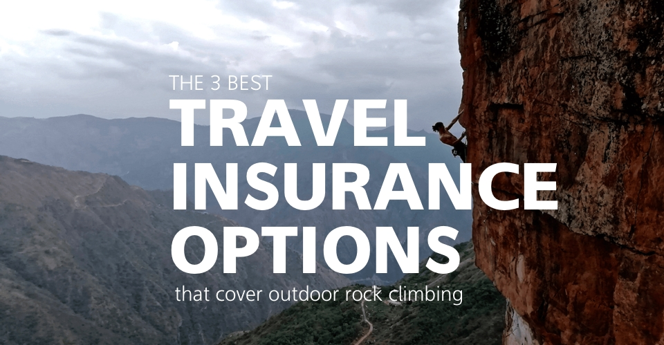 3 Top Adventure Travel Insurances For Your Next Rock Climbing Trip