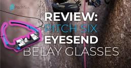 Header PitchSix Belay Glasses