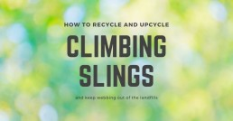 How to Recycle and Upcycle Climbing Slings 1